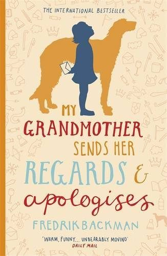 My Grandmother Sends Her Regards and Apologises by Fredrik Backman. | Photo by Nudge-Book.