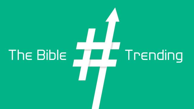 the bible trending